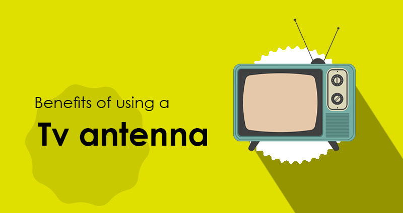Why is it good to use a TV antenna? - Intertuto