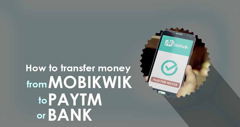 How to transfer money from the Mobikwik app to Paytm or Banque - Intertuto
