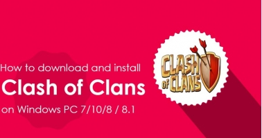 How to download and install Clash of Clans on Windows PC 7/10/8 / 8.1 - Intertuto